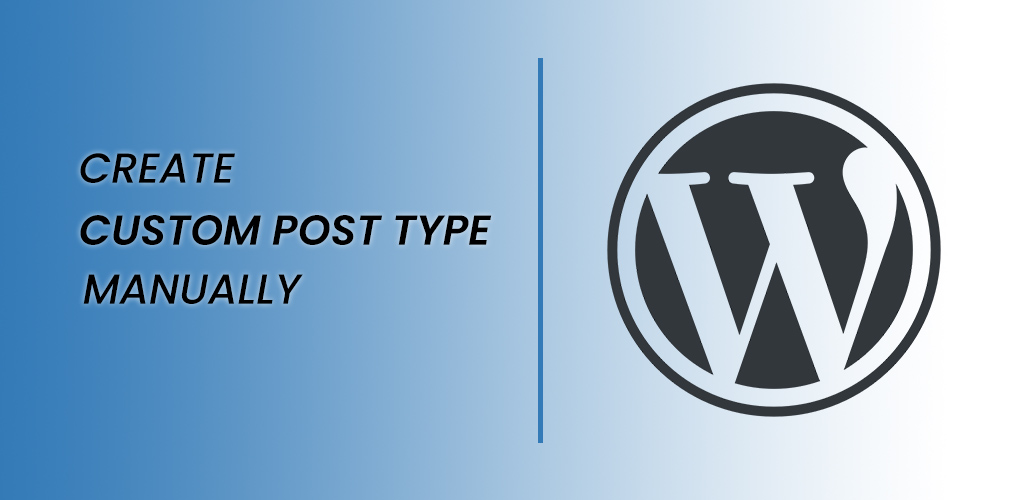 How to create custom post type manually in WordPress?