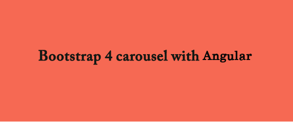 Know how to create a simple carousel with Angular