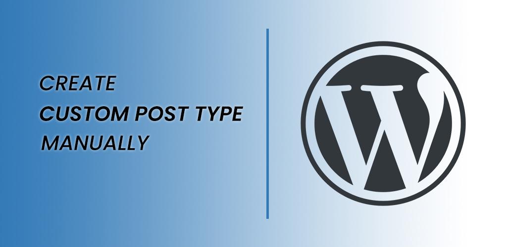 How to create custom post type manually in WordPress?