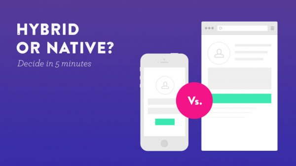 Hybrid V/S Native Apps Development: Which one is better?