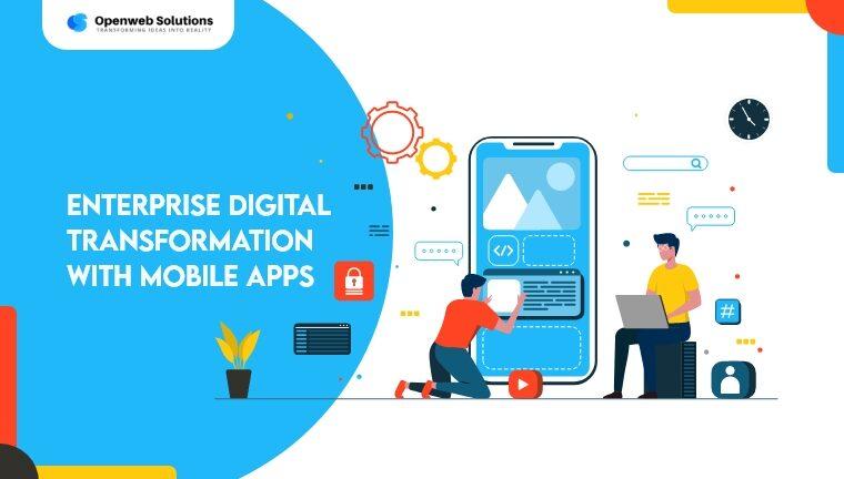 enterprise digital transformation with mobile apps