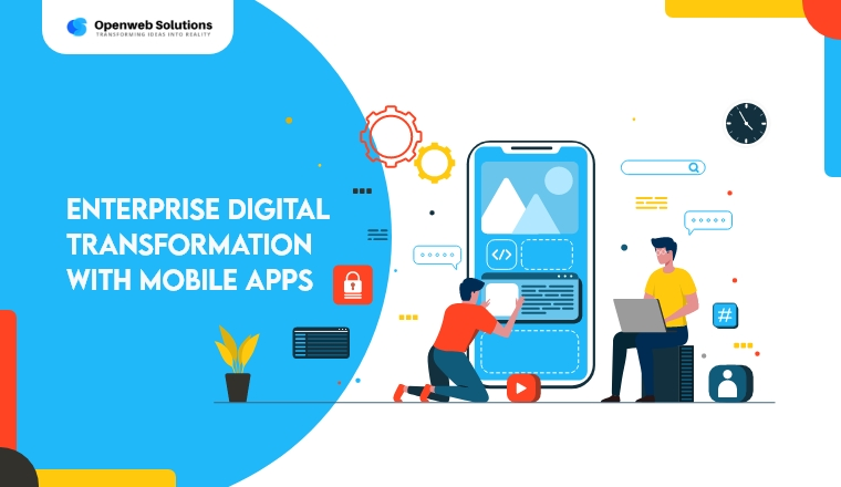 Enterprise Digital Transformation: Learn how Mobile Apps can help!