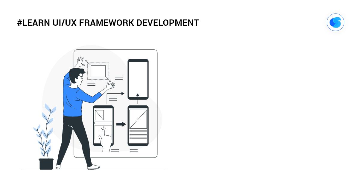 learn UI/UX framework development