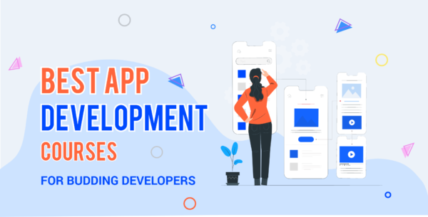 Looking for Best App Development Courses? The trending Ones Here!