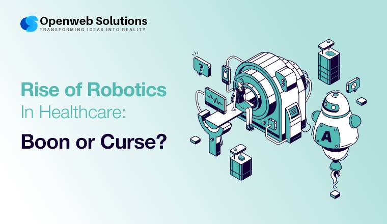 Rise of Robotics in Healthcare: Boon or Curse?