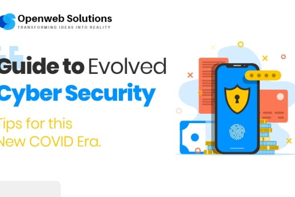 Guide to Evolved Cyber Security Tips for this New COVID Era
