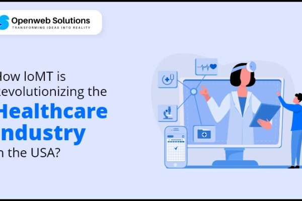 How IoMT is Revolutionizing the Healthcare Industry in the USA?